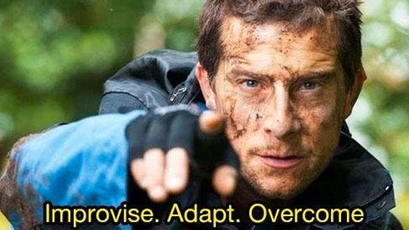 Improvise. Adapt. Overcome