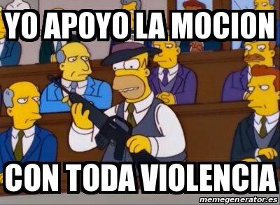 Meme Personalizado - Yo apoyo la mocion con toda violencia - 30928083