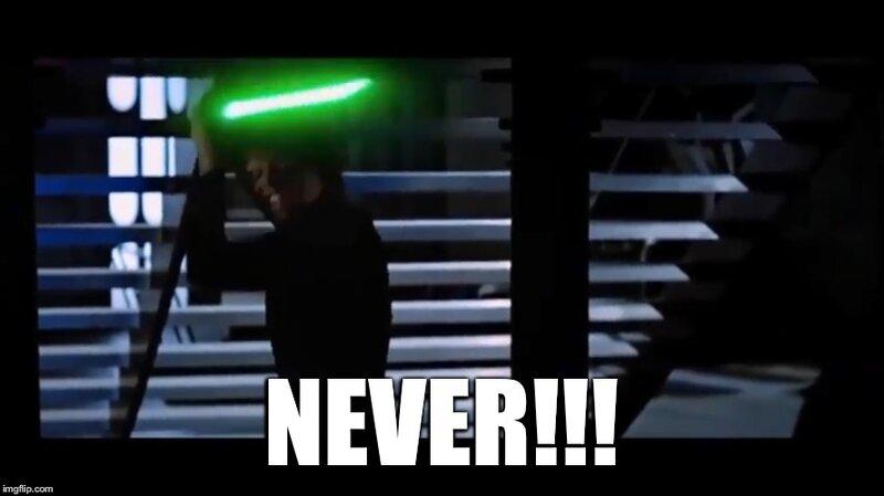 Luke Skywalker Never - Imgflip