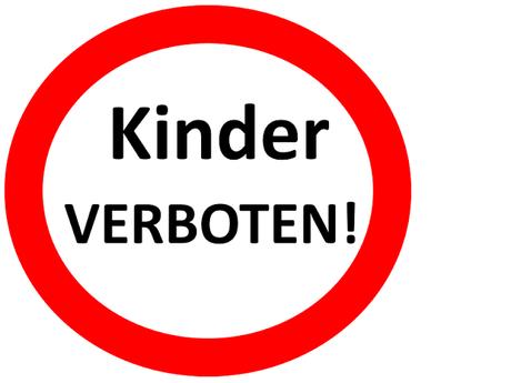 kinder-verboten-wenn-kinder-nicht-erwuns