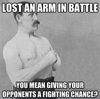 Image result for overly manly man meme